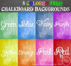 The Scrap Shoppe: 8 COLORED Chalkboard Backgrounds  Free printables
