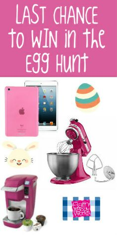 This is the Last Day of the #Easter #EggHunt! GO Find a #Prize NOW! #iPad #KitchenAid #Keurig