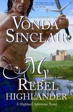 My Rebel Highlander (Highland Adventure 6) by Vonda Sinclair