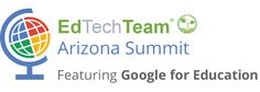 We invite you tojoin usfor the first annualEdTechTeamArizona Summit featuring Google for Educationto be hosted byGrand Canyon Universi...