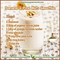 ☛ Do you eat pine nuts and bananas?  Here is one of my FAVORITE smoothies for you!  If you you feel tired and need to energize make it.  Pine nuts Aid in weight loss:  They are considered nature's appetite suppressant!