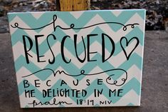 He Rescued Me // Blue Chevron Verse // Psalm 18:19 // 11x14 inch canvas // MADE TO ORDER on Etsy, $35.00