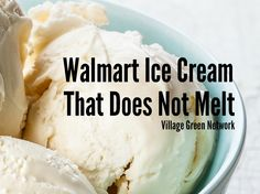 Walmart Ice Cream That Does Not Melt / http://villagegreennetwork.com/walmart-ice-cream-melt/