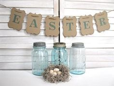 Easter Banner. Love the craft paper with blue letters...and of course the blue Mason jars
