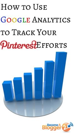 How to Use Google Analytics to Track Your Pinterest Efforts