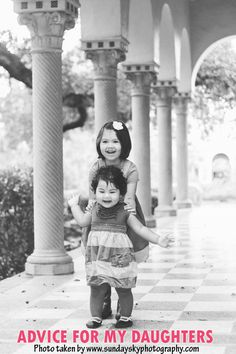 Advice for my daughters ... 10 things to keep in mind as you go through life