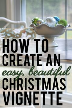 Easy formula for inexpensive, beautiful Christmas vignettes!