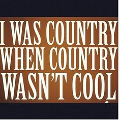 "Someone can't say "" I have ""decided"" to ""become a country girl"""". You don't become a country girl. It's somethin that is born in you! Please like or repin of you agree! :)"