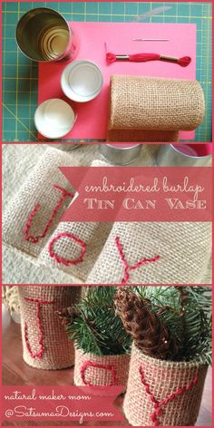 Quick and easy embroidered burlap tin can vases #holidaypinparty