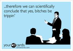 Can't argue with scientific theory!