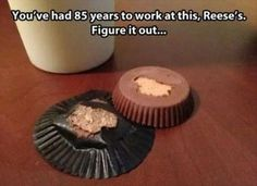 Get your shit together reeses