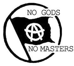 No Gods, No Masters. #anarchy