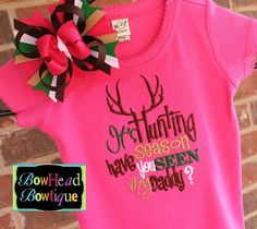 It's Hunting Season have you seen my Daddy - Boutique Hot Pink Shirt or Onesie and Hair Bow Set for Girls on Etsy, $28.00
