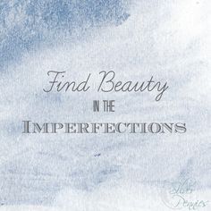 Free Printable Find Beauty in the Imperfections