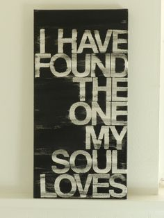 i have found the one my soul loves - 8x16 - hand painted canvas sign - in your preferred color - song of solomon 3:4 - wedding gift