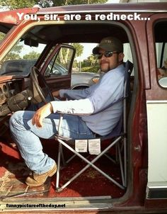 Redneck Funny Lawn Chair In A Truck. You know you're redneck when...