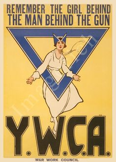World War 1 Poster - Remember the girl behind the man behind the gun--Y.W.C.A