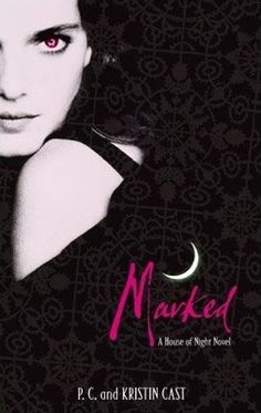 House of Night series by P.C. Cast and Kristin Cast I love these books
