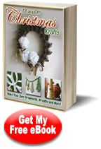 """""""7 Easy DIY Christmas Crafts: Make Your Own Ornaments, Wreaths and More!"""" eBook"""