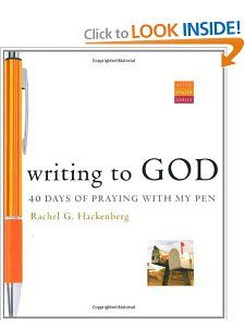 Writing to God: 40 Days of Praying with My Pen (Active Prayer Series): Rachel G. Hackenberg