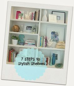 Check out this great how-to from Eat. Sleep. Decorate. on organizing and styling your shelves!