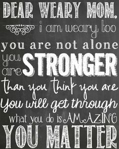 You are not alone.  You are stronger than you think you are.  You will get through.  What you do it amazing.  You matter.