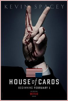 House of Cards It's back and I can't hardly freaking wait!!!