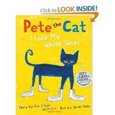 Pete the Cat: I Love My White Shoes: James Dean, Eric Litwin: #Preschool Favorite!