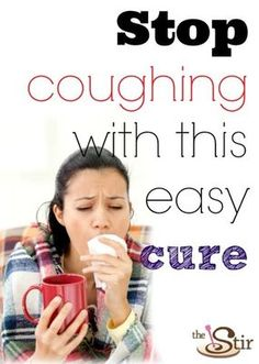 Can't seem to kick your nasty cough? Try this!