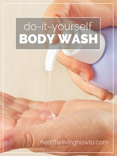 Body Wash Recipe- • 4 cups distilled water, •1 bar Castile soap, grated, •2 tablespoons Vegetable Glycerine, •2 capsules Vitamin E, •Optional: 20 drops essential oils of your choice