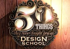 '50 Things They Never Taught You At Design School' on Behance