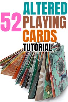 52 Different altered playing cards mixed media techniques