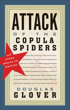 Open Book: Attack of the Copula Spiders, by Douglas Glover, former Colgate professor