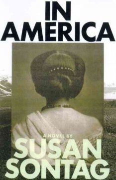 2000 - In America by Susan Sontag - Poland's greatest living actress leads a utopian community to the wilds of 1876 California, where she will struggle to maintain love, hope, and idealism in the harsh reality of the American West.