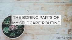 The Boring Parts of