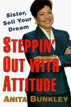 Steppin' Out with Attitude: Sister, Sell Your Dream! by Anita Bunkley, http://www.amazon.com/dp/0060952881/ref=cm_sw_r_pi_dp_9LzFqb13ZWN3N