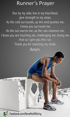 """""""A runners prayer"""" this would be cool to memorize and say while running. I think it would help me."""