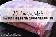 Twenty-five freezer meals that don't require any cooking ahead of time. Simply combine meats, vegetables, sauces and spices, and freeze.