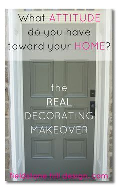 What attitude do you have toward your home? The REAL decorating makeover starts in your head!