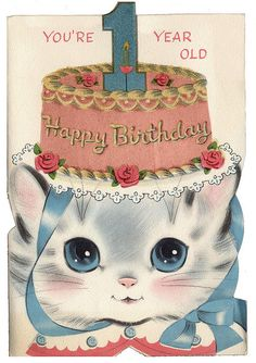 Happy birthday wishes for a special one year old. #cats #vintage #birthday #card #cute