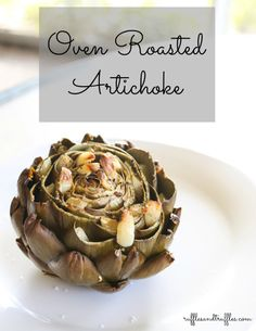 Roasted artichoke with garlic. Easy healthy = our cup of tea!