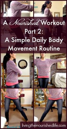 A Nourished Workout Part 2 A Simple Daily Body Movement Routine - The Nourished Life