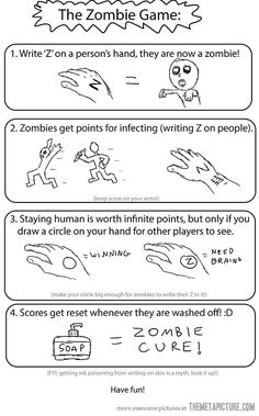"""There you go kids, an excuse for when your parents ask """"wtf. . why do you have marker all over your face."""" """"I am going to FAIL the Zombie Apocalypse Mom"""""""
