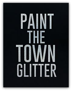 PAINT THE TOWN GLITTER by SS Print Shop