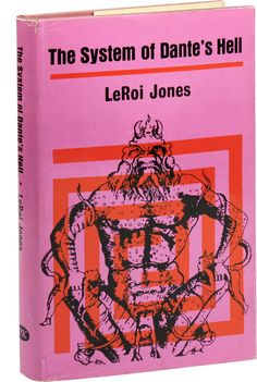 The System of Dante's Hell by LeRoi Jones (aka Amiri Baraka). London: MacGibbon & Kee, 1966. Hardcover: 1st British edition.