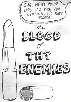 The blood of thy enemies.