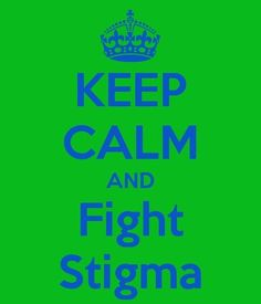 Fight Stigma and misconceptions!