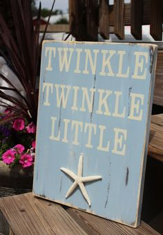 Beach Sign Nautical Nursery Decor Twinkle Twinkle Little Starfish Coastal Decor  ***I can do this!***