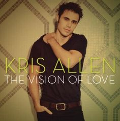Kris Allen - The Vision of Love (Single)