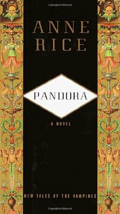 Pandora ~ Anne Rice Faves Book, Worth Reading, Book Worms, Vampires, Book Worth, Pandora, Anne Rice Book, Favorite Book, Tales